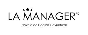 Logo en blanco negro de La Mánager FC- Nuevo género literario de Ficción Coyuntural